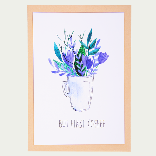 """Greeting Card """"But First Coffee"""""""